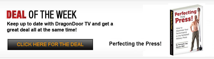 Dragon Door TV - Deal of the Week