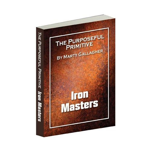 The Purposeful Primitive - Iron Masters
