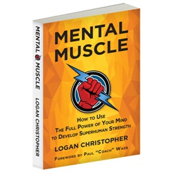 Mental Muscle by Logan Christopher