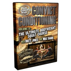 Convict Conditioning Volume 2: The Ultimate Bodyweight Squat Course DV084