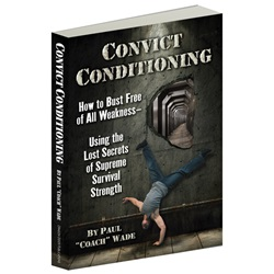 """Convict Conditioning by Paul """"Coach"""" Wade paperback"""