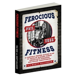 Ferocious Fitness by Phil Ross with Marty Gallagher