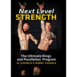 Next Level Strength: The Ultimate Rings and Paralletes Program