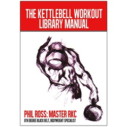 Master RKC Phil Ross Kettlebell Workout Library
