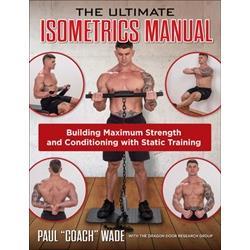 The Ultimate Isometrics Manual - Paul Wade