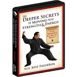 The Deeper Secrets of Moving with Strength and Energy