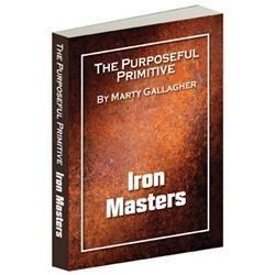 The Purposeful Primitive - Iron Masters