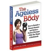 The Ageless Body Book