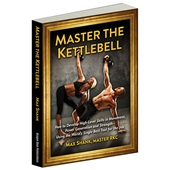 Master The Kettlebell by Master RKC Max Shank (Paperback)