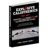 "Explosive Calisthenics by Paul ""Coach"" Wade"