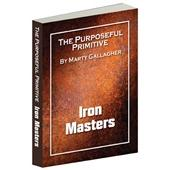 The Purposeful Primitive - Iron Masters (eBook)