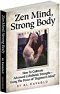 Zen Mind, Strong Body: How to Culti...
