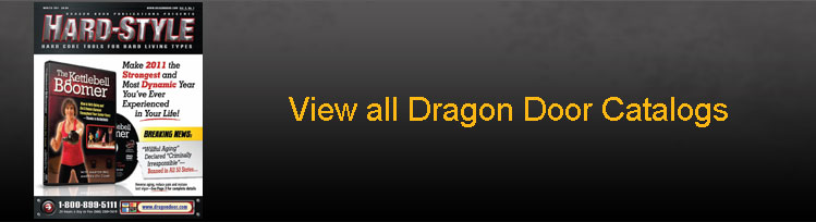 View all Dragon Door Catalogs.